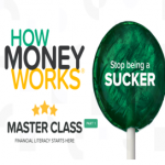 How Money Works:          Master Class Part 1