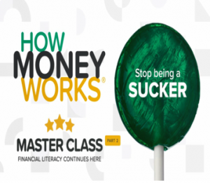 How Money Works Master Class Part 2